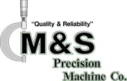 M&S Precision Machine Co.